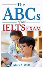 The ABCs of the Ielts Exam