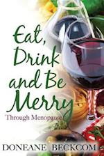 Eat, Drink and Be Merry Through Menopause