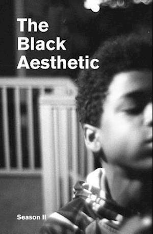 The Black Aesthetic Season II