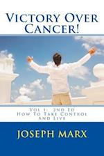 Victory Over Cancer! Vol 1