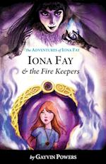 Iona Fay & The Fire Keepers: A Modern Fairy Tale Adventure