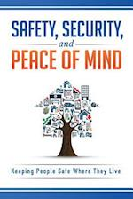 Safety, Security, and Peace of Mind