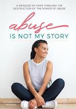 Abuse Is Not My Story