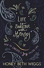 Life Is Sweeter with Honey