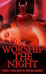 Worship the Night