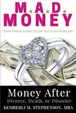 M.A.D. Money - Money After Divorce, Death or Disaster