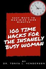 100 Time Hacks for the Insanely Busy Woman