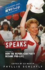 Phyllis Schlafly Speaks, Volume 3: How the Republican Party Became Pro-Life