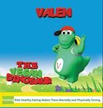Valen the Vegan Dinosaur (Valen the Vegan Dinosaur, nr. 1)