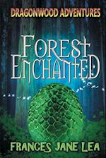 Forest Enchanted (Dragonwood Adventures, nr. 1)