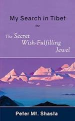 My Search in Tibet for the Secret Wish-Fulfilling Jewel