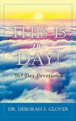 This is the Day!: 365 Day Devotional