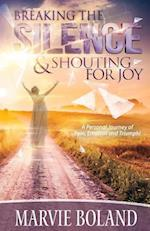 Breaking the Silence & Shouting for Joy