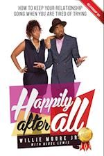 Happily After All: How to Keep Your Relationship Going When You Are Tired of Trying