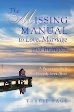The Missing Manual to Love, Marriage and Intimacy: A Proactive Path to Happily Ever After
