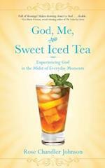 God, Me, and Sweet Iced Tea