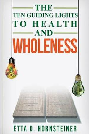 Ten Guiding Lights to Health and Wholeness