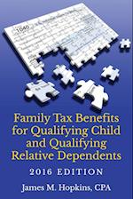 Family Tax Benefits for Qualifying Child and Qualifying Relative Dependents-2016 Edition