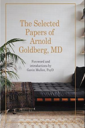 The Selected Papers of Arnold Goldberg, MD