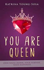 You Are Queen