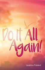 Do It All Again!
