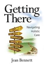 Getting There: Navigating Holistic Care