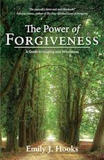 The Power of Forgiveness: A Guide to Healing and Wholeness