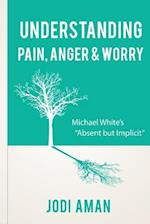 Understanding Pain, Anger & Worry