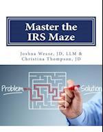 Master the I.R.S. Maze