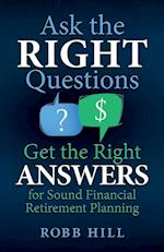 Ask the Right Questions Get the Right Answers