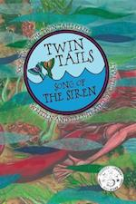 TWIN TAILS: Song of The Siren (TWIN TAILS Series)