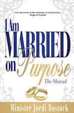 I Am Married on Purpose