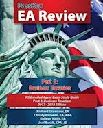 PassKey EA Review, Part 2: Business Taxation: IRS Enrolled Agent Exam Study Guide 2017-2018 Edition