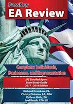 PassKey EA Review, Complete: Individuals, Businesses, and Representation: IRS Enrolled Agent Exam Study Guide 2017-2018 Edition