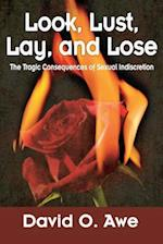 Look, Lust, Lay, Lose: The Tragic Consequences of Sexual Indiscretion