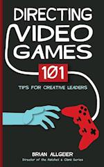 Directing Video Games: 101 Tips for Creative Leaders