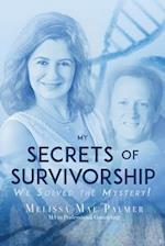 My Secrets of Survivorship:: We Solved the Mystery