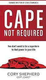 Cape Not Required: You don't need to be a superhero to find power in your life