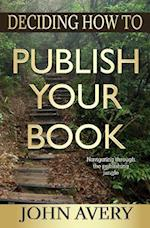 Deciding How to Publish Your Book