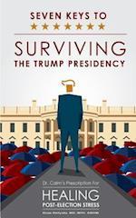 Seven Keys to Surviving the Trump Presidency