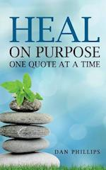 Heal On Purpose: One Quote At A Time