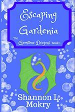 Escaping Gardenia