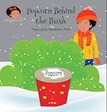 Popcorn Behind the Bush