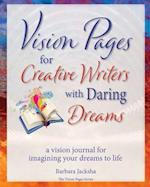 Vision Pages for Creative Writers with Daring Dreams