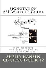 Signotation ASL Writer's Guide