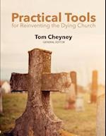 Practical Tools for Reinventing the Dying Church