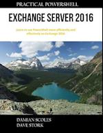 Practical Powershell Exchange Server 2016
