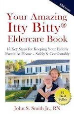 Your Amazing Itty Bitty Eldercare Book