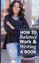 How to Balance Work and Writing a Book