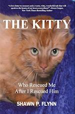 The Kitty: Who Rescued Me After I Rescued Him